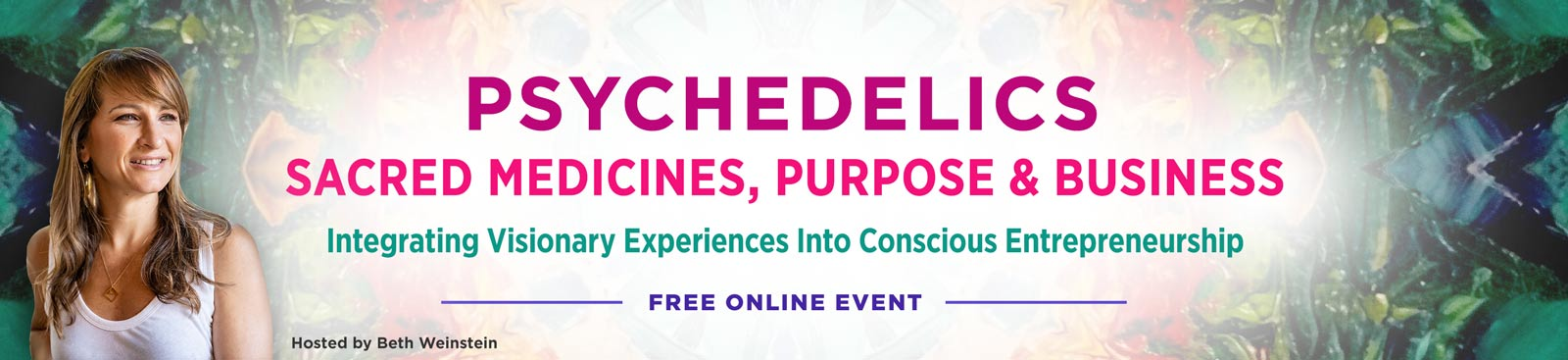 Psychedelics, Sacred Medicine & Purpose: Integrating Visionary Experiences into Conscious Entrepreneurship